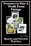 Treasures in Time 2: Profit From Vintage Quartz and Electric Watches