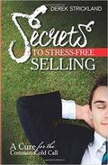 Secrets To Stress-Free Selling: A Cure For The Common Cold Call