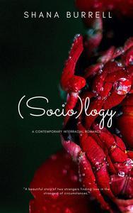 (Socio)logy - A Contemporary Interracial Romance