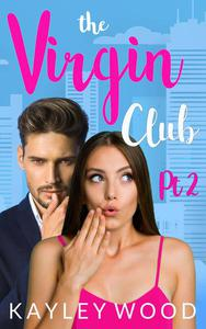 The Virgin Club: A Sequel Novella
