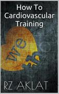 How To Cardiovascular Training