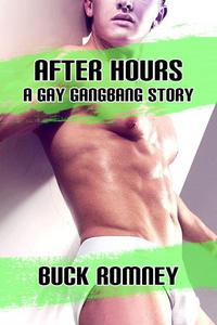 After Hours - A Gay Gangbang Story
