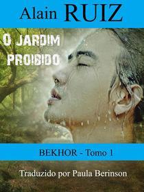 O jardim proibido, tomo 1 (Bekhor)