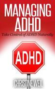 Managing ADHD: Take Control of ADHD Naturally