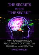 "The Secrets behind ""The Secret"": What you need to know about the law of attraction and dream manifestation"