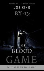 BX-13. The Blood Game. Part 2.