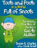 Toots and Poots in a World Full of Snoots: The Amazing True Story of One Boys Gas-tly Abilities: Diary of a Kindergarten Grade Farting Ninja