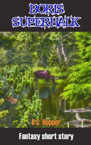 Fantasy Short Stories: Boris Superhalk