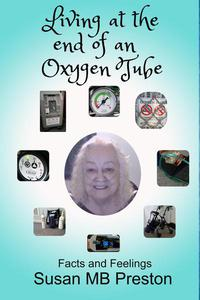 Living at the end of an Oxygen Tube