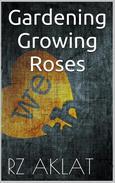 Gardening - Growing Roses