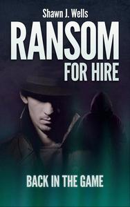 Ransom for Hire: Back in the Game