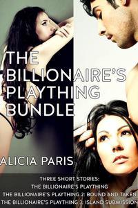 The Billionaire's Plaything Bundle (MF BDSM erotica)