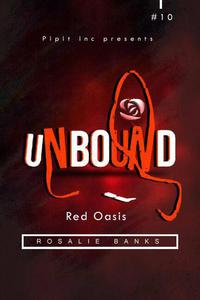 Unbound #10: Red Oasis