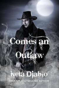 Comes an Outlaw, Book 1