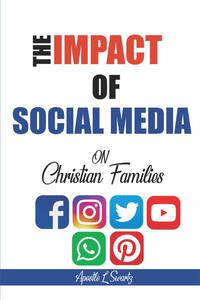 The Impact of Social Media on Christian Families
