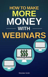 How To Make More Money  With Webinars
