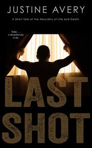 Last Shot (a Short Tale of the Absurdity of Life and Death)