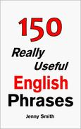 150 Really Useful English Phrases: Book 1.