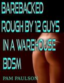 Barebacked Rough by 12 guys in a Warehouse BDSM
