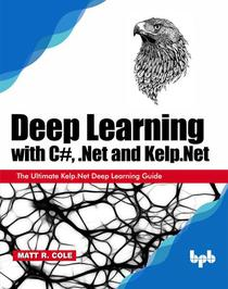 Deep Learning with C#, .Net and Kelp.Net