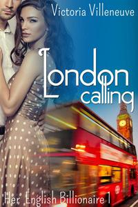 London Calling (Her English Billionaire 1)