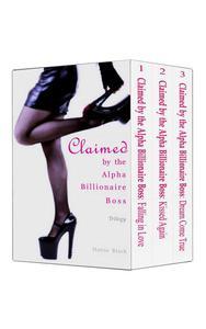 Claimed by the Alpha Billionaire Boss Trilogy (BWWM Interracial Romance Short Stories)