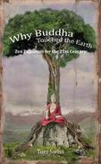 Why Buddha Touched the Earth Zen Paganism for the 21st Century