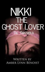 Nikki the Ghost Lover: The Threshold