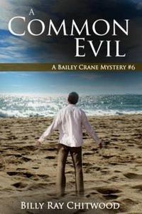 A Common Evil - A Bailey Crane Mystery - Bk. 6