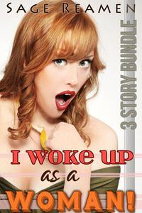I Woke Up as a Woman! - A 3-Book Gender Swapping Bundle
