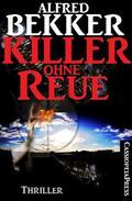 Killer ohne Reue: Thriller