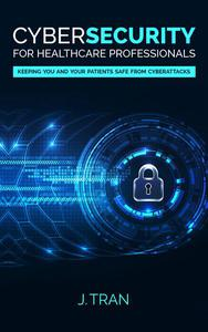Cybersecurity for Healthcare Professionals