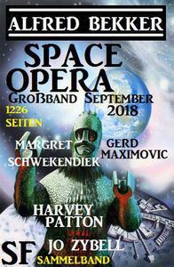 Space Opera Großband September 2018: 1226 Seiten SF Sammelband