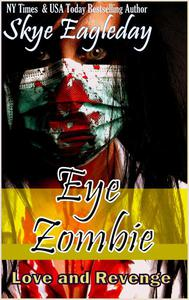 Eye Zombie, Love and Revenge