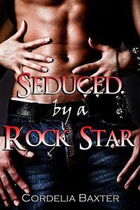 Seduced by a Rock Star (BBW Erotic Romance)