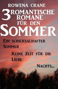 3 romantische Romane für den Sommer: Ein schicksalhafter Sommer/Keine Zeit für die Liebe/Nachts...
