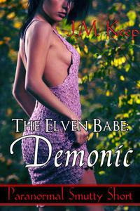 The Elven Babe: Demonic