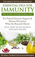 Essential Oils for Immunity The 18 Best Antimicrobial Oils For Natural Immune Support & Disease Prevention What the Research Shows! Plus How to Use Guide & Wellness Recipes