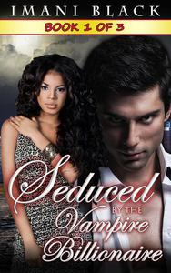 Seduced by the Vampire Billionaire  - Book 1