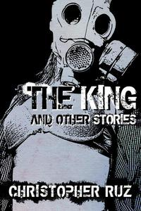 The King and Other Stories: Collected Fiction