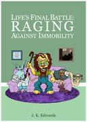 Life's Final Battle: Raging Against Immobility