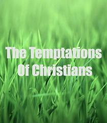 The Temptations Of Christians