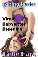 Taking Jessica, Virgin Babysitter Breeding