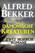 Dämonische Kreaturen: Zwei Horror-Romane