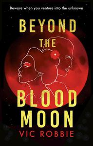 Beyond The Blood Moon