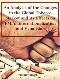 An Analysis of Changes in the Global Tobacco Market and its Effects on PMI's Internationalization and Expansion