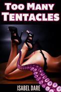 Too Many Tentacles (3 Tentacle Sex Stories Bundle)