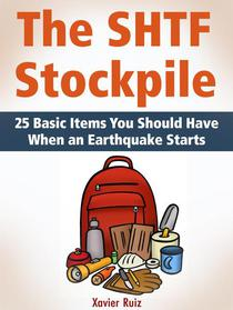 The SHTF Stockpile: 25 Basic Items You Should Have When an Earthquake Starts