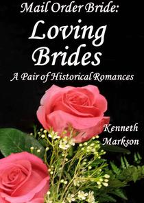 Mail Order Bride: Loving Brides: A Pair Of Historical Romances