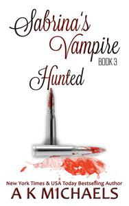 Sabrina's Vampire, Hunted, Book 3